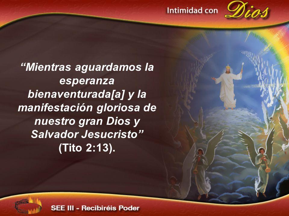 Mientras aguardamos la esperanza bienaventurada[a] y la manifestación gloriosa de nuestro gran Dios y Salvador Jesucristo